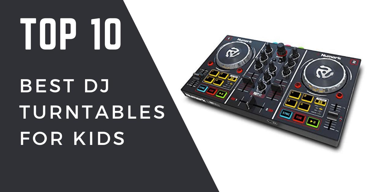 Best DJ turntables for kids