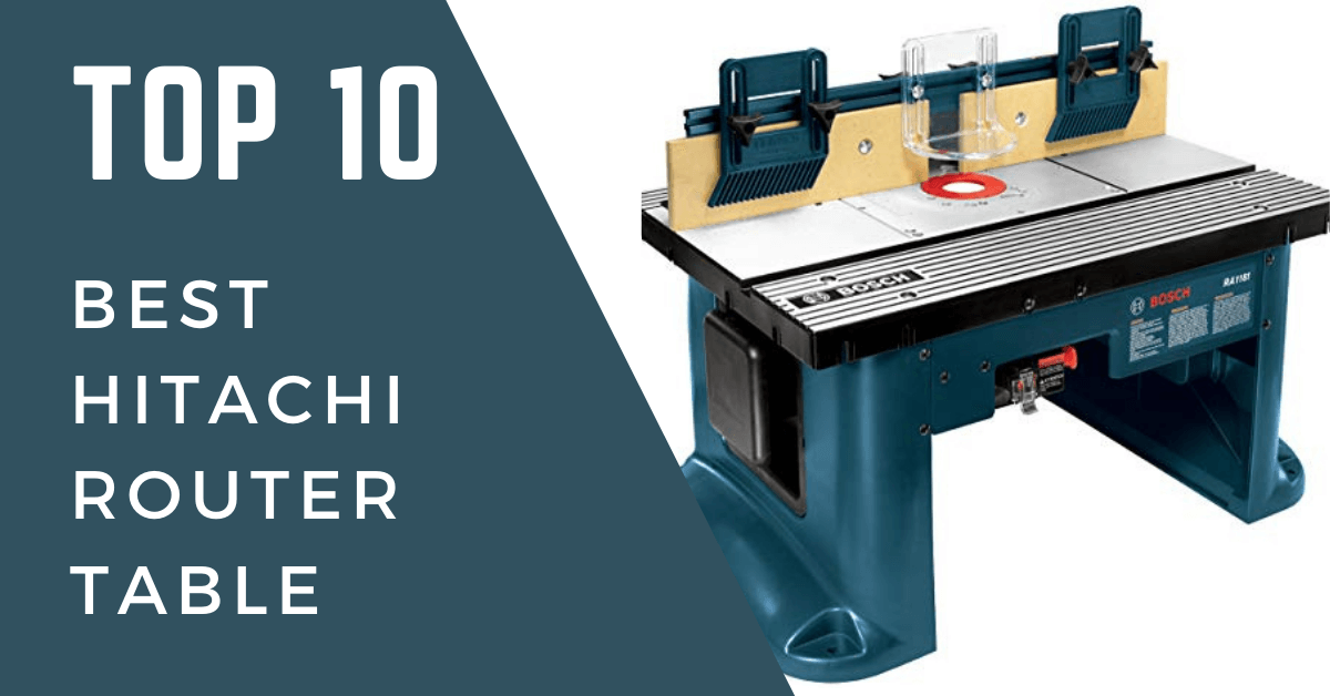 Best hitachi router table