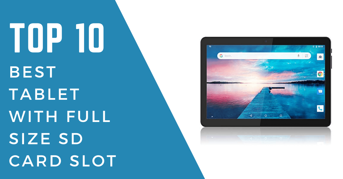 Best tablet with full size sd card slot